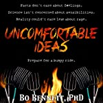 Uncomfortable Ideas | Bo Bennett, PhD