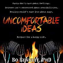 Uncomfortable Ideas | Livre audio Auteur(s) : Bo Bennett, PhD Narrateur(s) : Bo Bennett, PhD