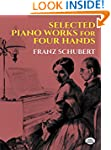 Selected Piano Works for Four Hands (...