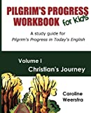 img - for Pilgrim's Progress Workbook for Kids: Christian's Journey: A study guide for Pilgrim's Progress in Today's English by Caroline Weerstra (2012-01-21) book / textbook / text book