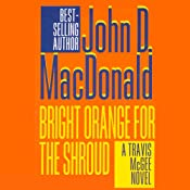 Bright Orange for the Shroud: A Travis McGee Novel, Book 6 | John D. MacDonald