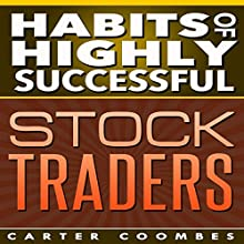 Habits of Highly Successful Stock Traders (       UNABRIDGED) by Carter Coombes Narrated by Jason Lovett