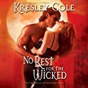No Rest for the Wicked: Immortals After Dark, Book 3 (       UNABRIDGED) by Kresley Cole Narrated by Robert Petkoff