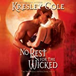 No Rest for the Wicked: Immortals After Dark, Book 2 (       UNABRIDGED) by Kresley Cole Narrated by Robert Petkoff