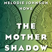 The Mother Shadow | Melodie Johnson Howe
