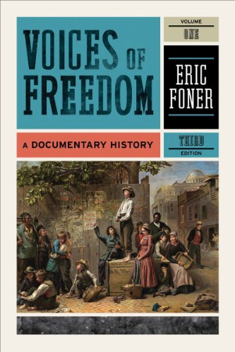Voices of Freedom: A Documentary History (Third Edition)  (Vol. 1)