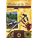 Murder at the War A Modern-Day Mystery with a Medieval Setting (Peter Brichter mystery Book 1) ~ Mary Monica Pulver