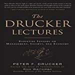 The Drucker Lectures: Essential Lessons on Management, Society and Economy | Peter F. Drucker