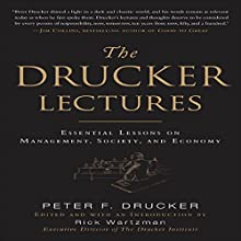 The Drucker Lectures: Essential Lessons on Management, Society and Economy | Livre audio Auteur(s) : Peter F. Drucker Narrateur(s) : Tim Lundeen
