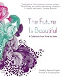 img - for The Future Is Beautiful: A Collection From Think Act Vote book / textbook / text book