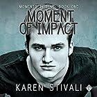 Moment of Impact: Moments in Time, Book 1 Hörbuch von Karen Stivali Gesprochen von: Robert Neiman