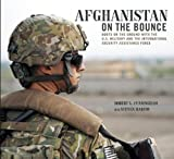 Afghanistan On the Bounce: Boots on the Ground With the U.s. Military and the International Security Assistance Force