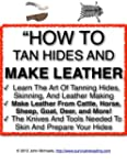 How To Tan Hides And Make Leather | H...