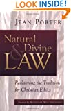 Natural and Divine Law: Reclaiming the Tradition for Christian Ethics (Saint Paul University Series in Ethics)