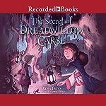 The Secret of Dreadwillow Carse | Brian Farrey