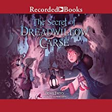 The Secret of Dreadwillow Carse Audiobook by Brian Farrey Narrated by Ann Marie Gideon
