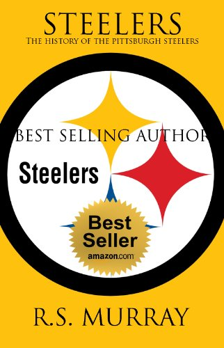 STEELERS. The Complete History  of the Pittsburgh Steelers (NFL) (Updated 2014 with Gorgeous , full page illustrations , programs , trophies and rings.): Winners are forged in steel. at Amazon.com
