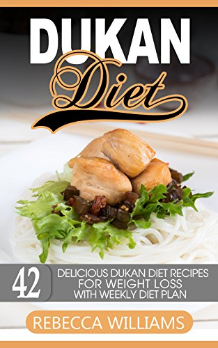 Dukan Diet: The Untimate Dukan Diet Recipes For Shredding Weight by Rebecca Williams