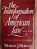 img - for The Transformation of American Law, 1870-1960: The Crisis of Legal Orthodoxy book / textbook / text book