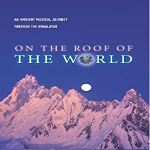 On the Roof of the World-An Ambient Musical Journe