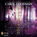 Blythewood (       UNABRIDGED) by Carol Goodman Narrated by Leslie Bellair