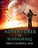 img - for Adventures in Soulmaking: Stories and Principles of Spiritual Formation and Depth Psychology book / textbook / text book