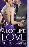 A Lot Like Love (Berkley Sensation)