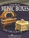 Custom Wooden Music Boxes for the Scr...