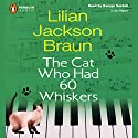 The Cat Who Had 60 Whiskers Audiobook by Lilian Jackson Braun Narrated by George Guidall