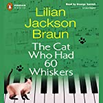 The Cat Who Had 60 Whiskers | Lilian Jackson Braun