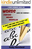 Words Which are Commonly Confused, Misused, Misspelled: A Quick Grammar Check (English Edition)