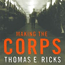 Making the Corps Audiobook by Thomas E. Ricks Narrated by Robin Bloodworth