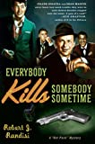 Everybody Kills Somebody Sometime (Rat Pack Mysteries (Thorndike Press))