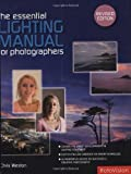 The Essential Lighting Manual for Photographers, Revised Edition (2940378460) by Weston, Chris