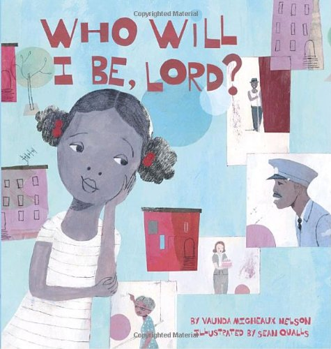 Who Will I Be, Lord? (Picture Book)