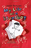 My Life as a Stuntboy (The My Life series)