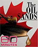 60 Minutes - The Oil Sands (January 22, 2006)