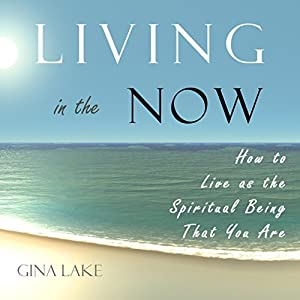 Living in the Now Audiobook