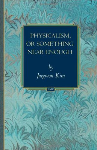 Physicalism, or Something Near Enough (Princeton Monographs in Philosophy)