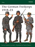 The German Freikorps 1918-23 (Elite) (1841761842) by Carlos Jurado