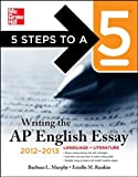 img - for 5 Steps to a 5 Writing the AP English Essay, 2012-2013 Edition (5 Steps to a 5 on the Advanced Placement Examinations Series) book / textbook / text book