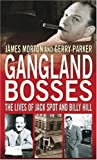 Gangland Bosses: The Lives of Jack Spot and Billy Hill
