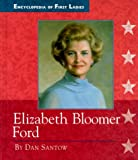 img - for Elizabeth Bloomer Ford (Encyclopedia of First Ladies) book / textbook / text book