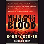 And the Waters Turned to Blood: The Ultimate Biological Threat | Rodney Barker