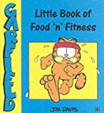 Little Book of Food and Fitness (Garfield Little Books) (184161145X) by Davis, Jim
