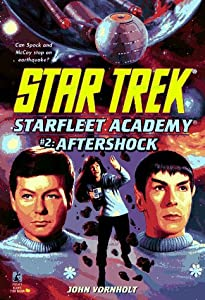 Aftershock (Star Trek: Star Fleet Academy) by John Vornholt
