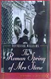 The Roman Spring of Mrs.Stone (0099288621) by Williams, Tennessee