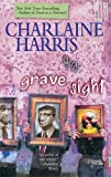 Grave Sight (Harper Connelly Mysteries, Book 1) (0425205681) by Charlaine Harris