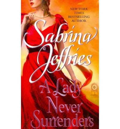[(A Lady Never Surrenders)] [Author: Sabrina Jeffries] published on (March, 2012)