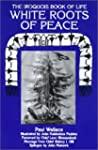 White Roots of Peace: Iroquois Book o...